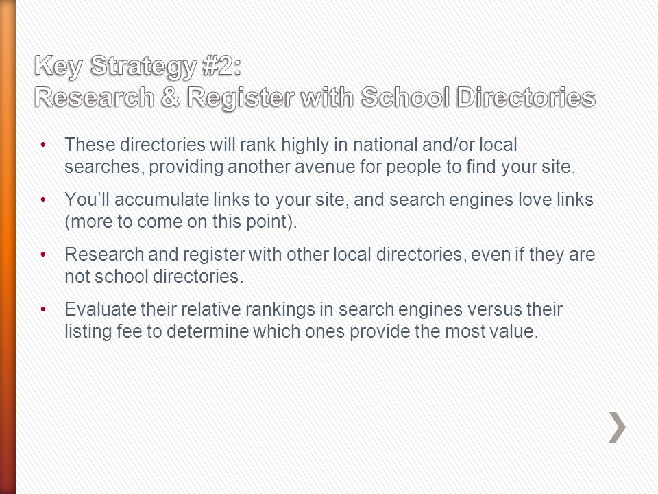 These directories will rank highly in national and/or local searches, providing another avenue for people to find your site.