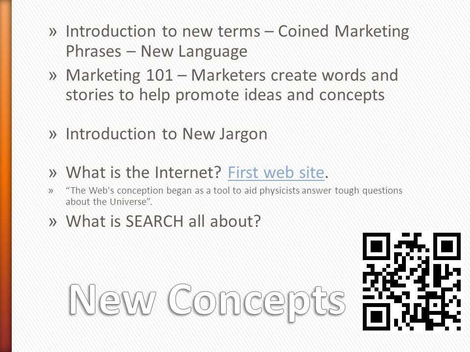 » Introduction to new terms – Coined Marketing Phrases – New Language » Marketing 101 – Marketers create words and stories to help promote ideas and concepts » Introduction to New Jargon » What is the Internet.