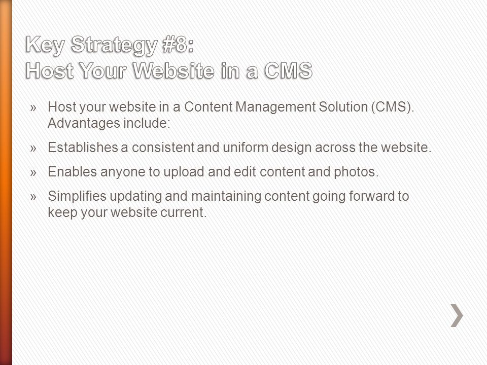 »Host your website in a Content Management Solution (CMS).