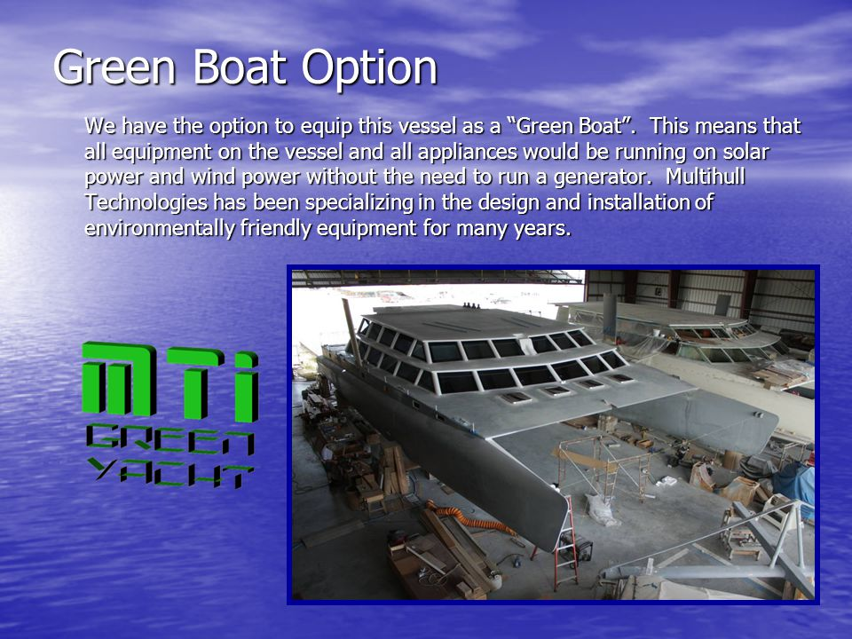 Green Boat Option We have the option to equip this vessel as a Green Boat.