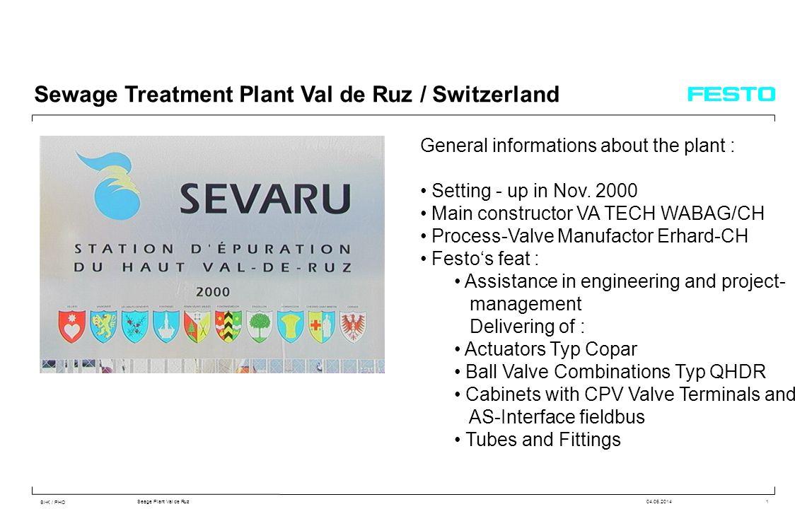 SI-K / PHO Seage Plant Val de Ruz04.06.20141 Sewage Treatment Plant Val de Ruz / Switzerland General informations about the plant : Setting - up in Nov.