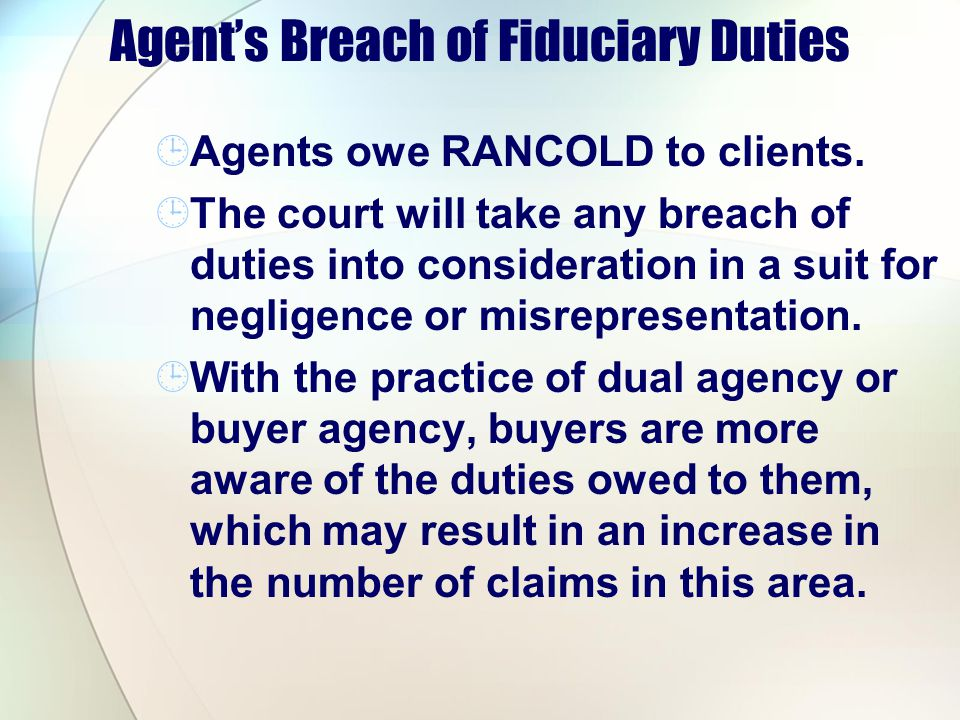 Agents Breach of Fiduciary Duties Agents owe RANCOLD to clients.
