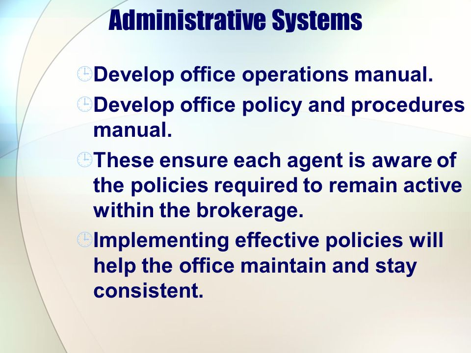 Administrative Systems Develop office operations manual.