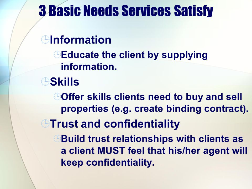 3 Basic Needs Services Satisfy Information Educate the client by supplying information.