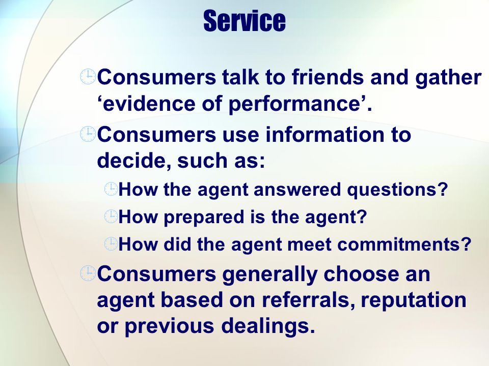 Service Consumers talk to friends and gather evidence of performance.