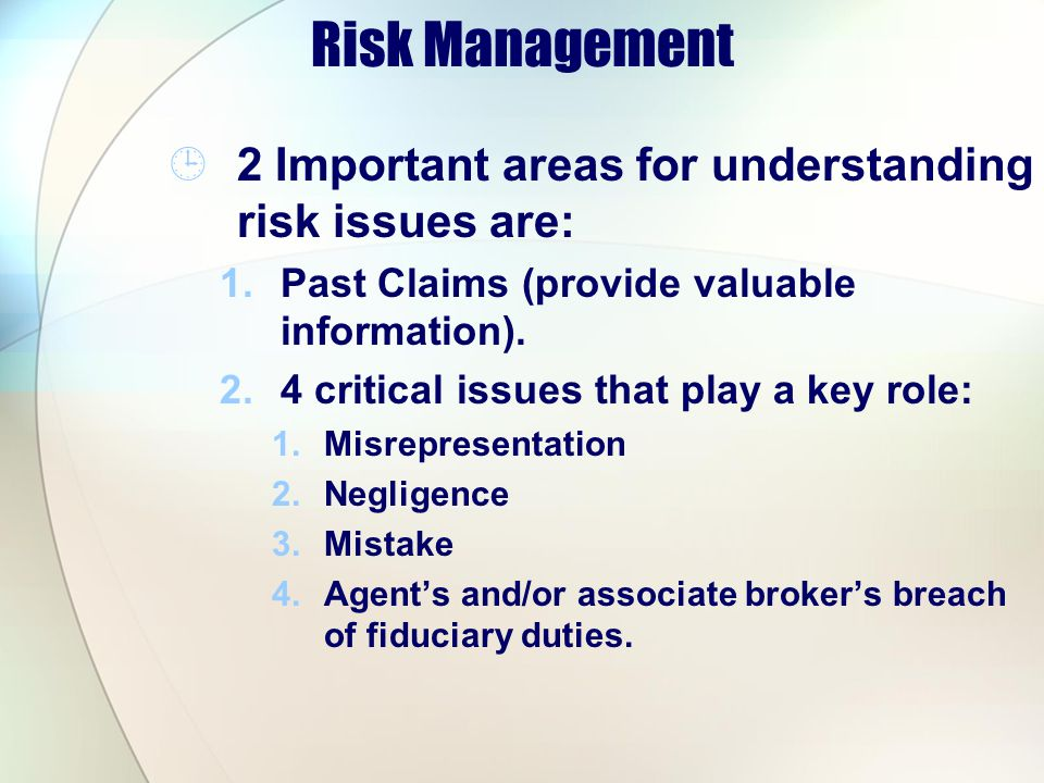 Risk Management 2 Important areas for understanding risk issues are: 1.Past Claims (provide valuable information).