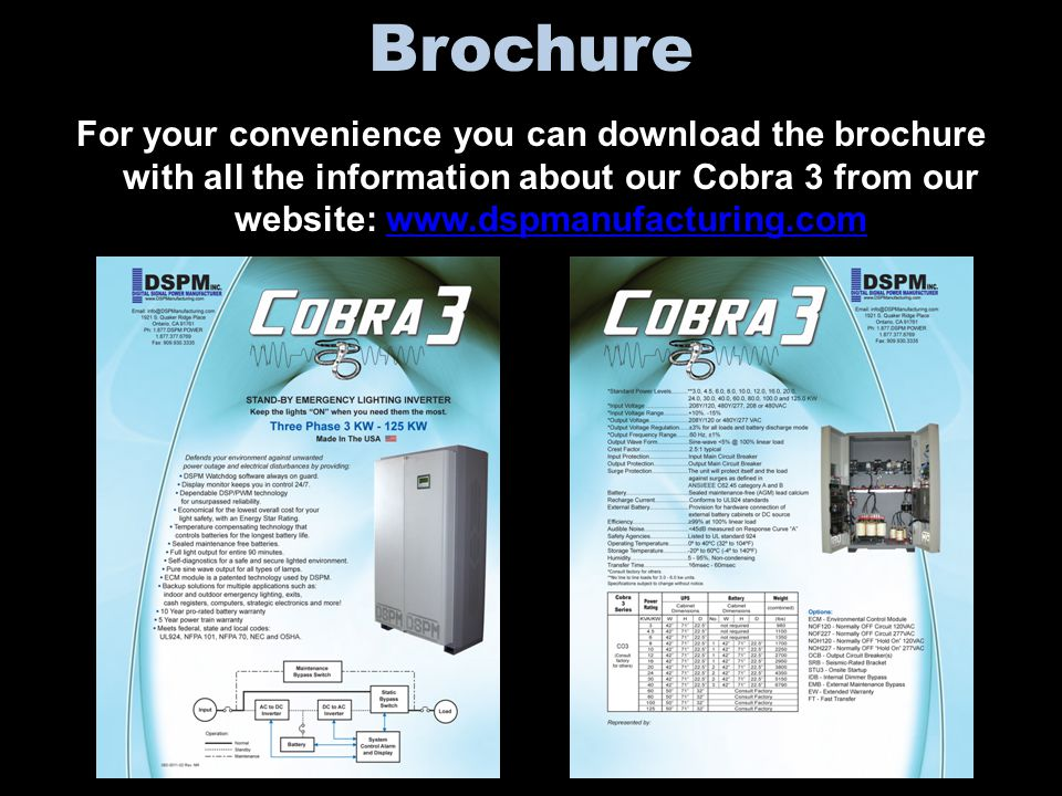 Brochure For your convenience you can download the brochure with all the information about our Cobra 3 from our website: www.dspmanufacturing.comwww.dspmanufacturing.com