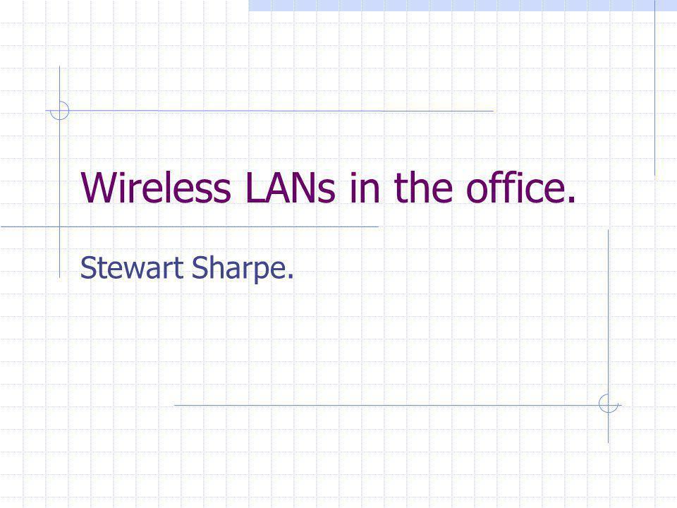 Wireless LANs in the office. Stewart Sharpe.