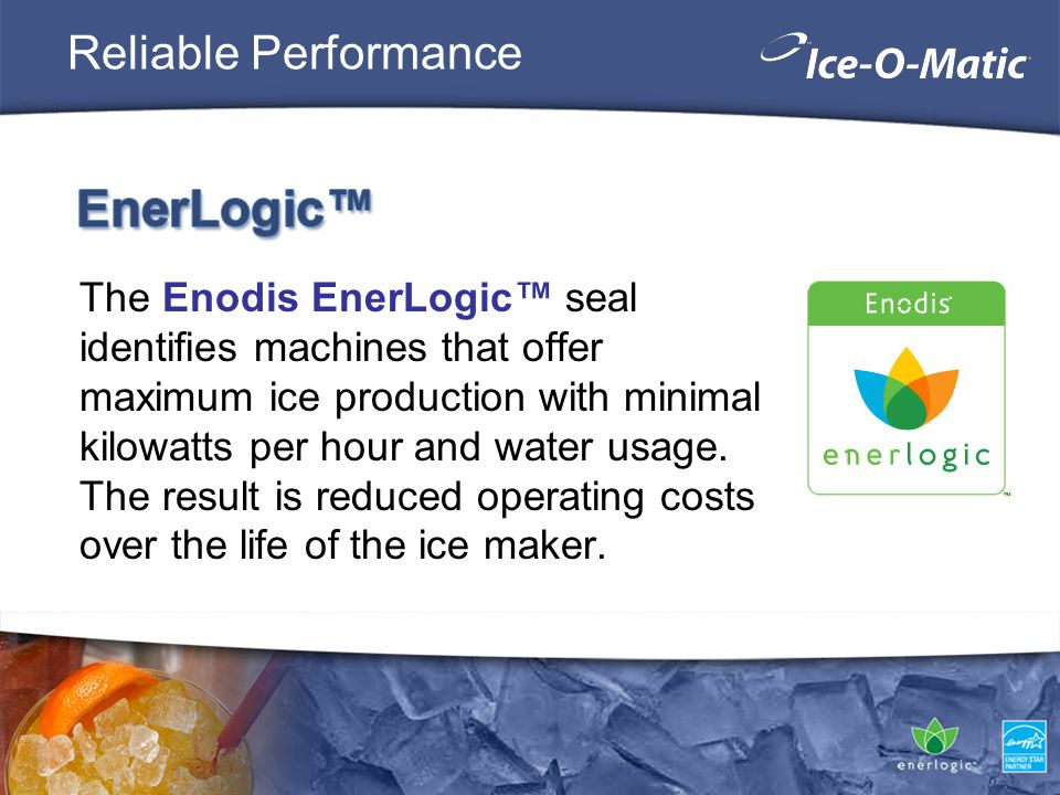 The Enodis EnerLogic seal identifies machines that offer maximum ice production with minimal kilowatts per hour and water usage.