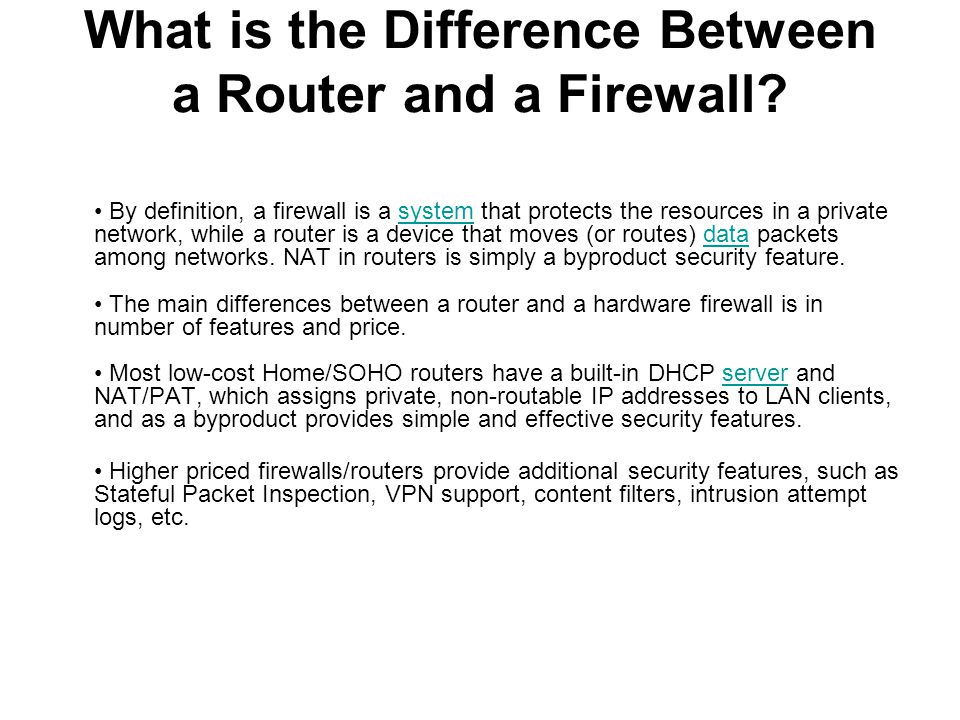 What is the Difference Between a Router and a Firewall? By definition, a firewall is a system that protects the resources in a private network, while
