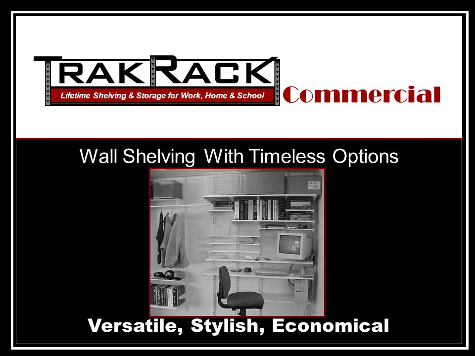 Premium Wall Shelving & Storage Easy to Install – Tough to Beat Commercial