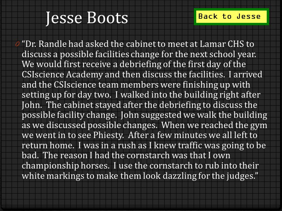 Jesse Boots 0 Dr. Randle had asked the cabinet to meet at Lamar CHS to discuss a possible facilities change for the next school year. We would first r