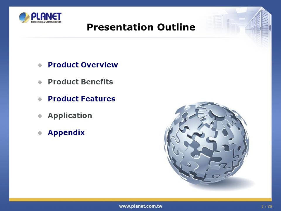 2 / 38 Product Overview Product Benefits Product Features Application Appendix Presentation Outline