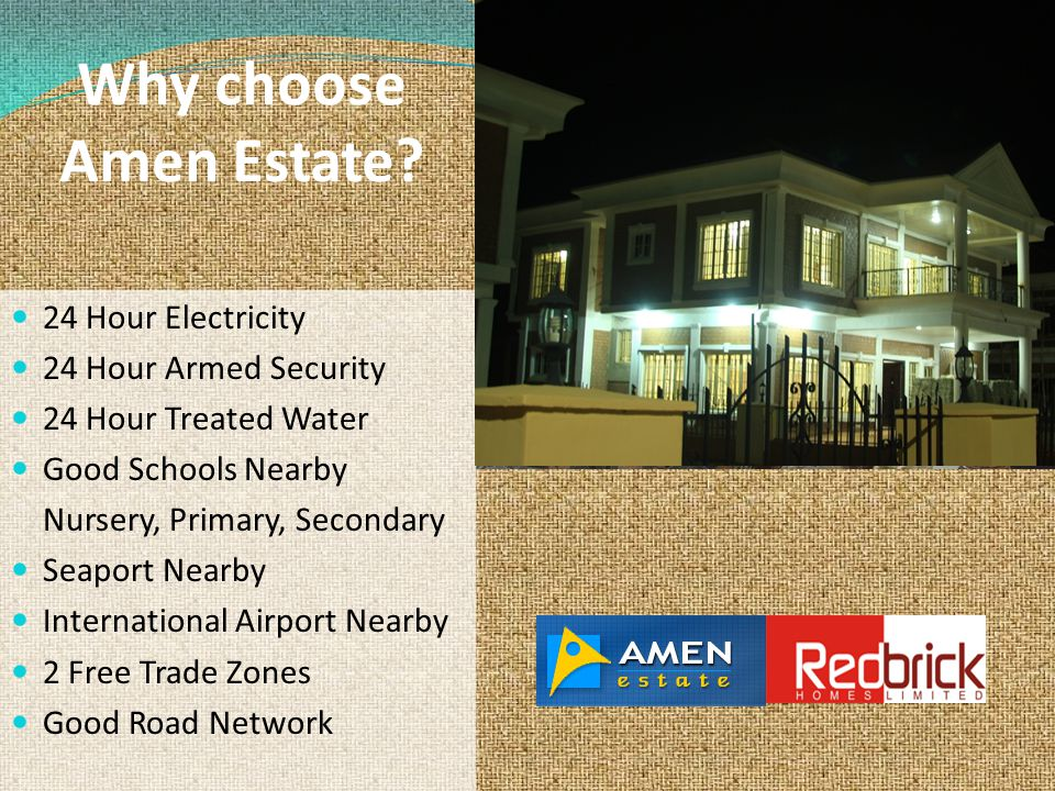 Why choose Amen Estate? 24 Hour Electricity 24 Hour Armed Security 24 Hour Treated Water Good Schools Nearby Nursery, Primary, Secondary Seaport Nearb