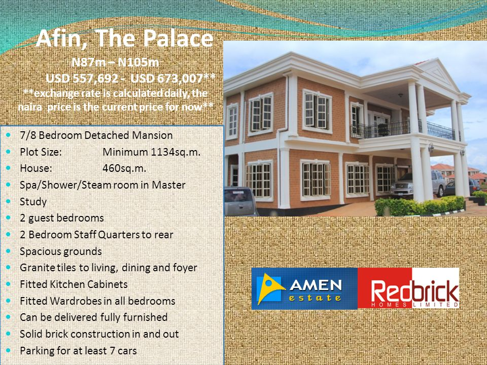 Afin, The Palace N87m – N105m USD 557,692 - USD 673,007** **exchange rate is calculated daily, the naira price is the current price for now** 7/8 Bedr