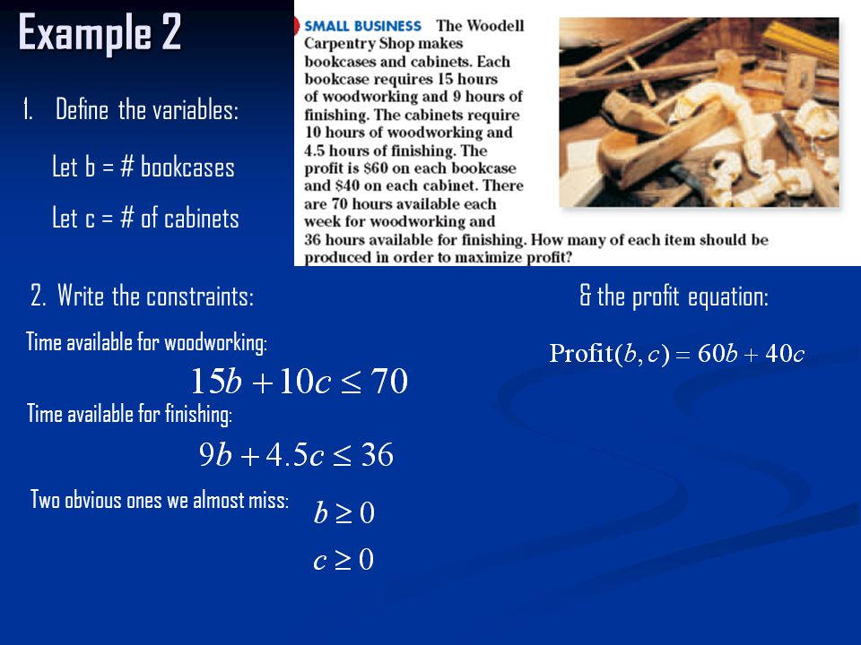 Example 2 1.Define the variables: 2.