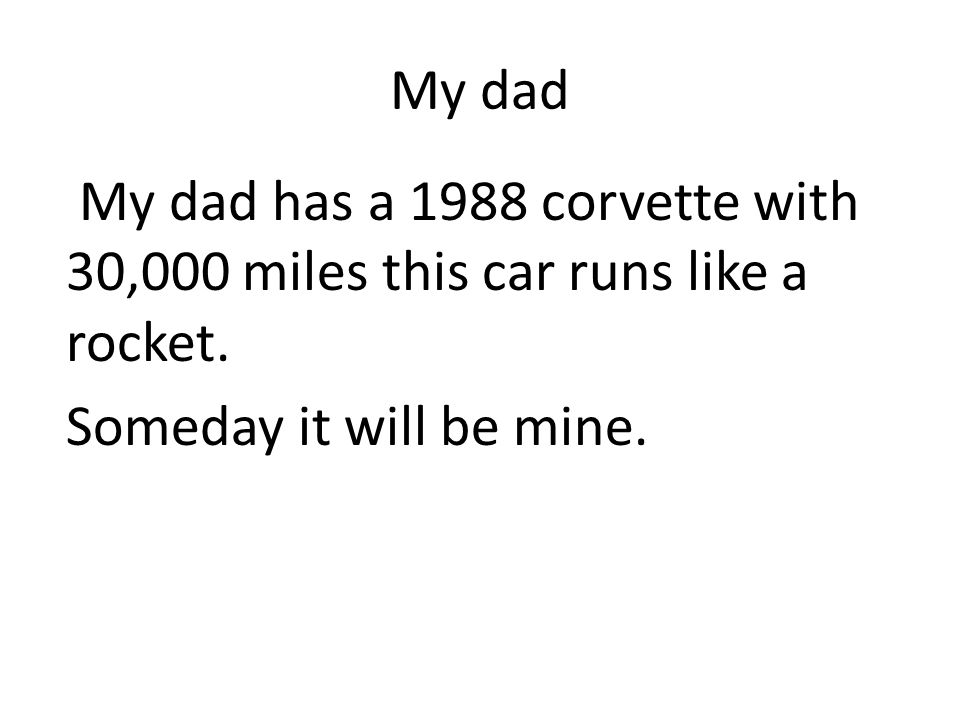 My dad My dad has a 1988 corvette with 30,000 miles this car runs like a rocket.