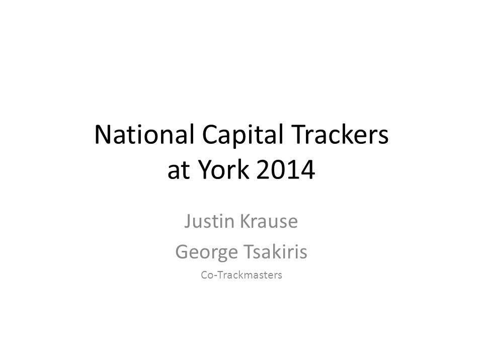 National Capital Trackers at York 2014 Justin Krause George Tsakiris Co-Trackmasters