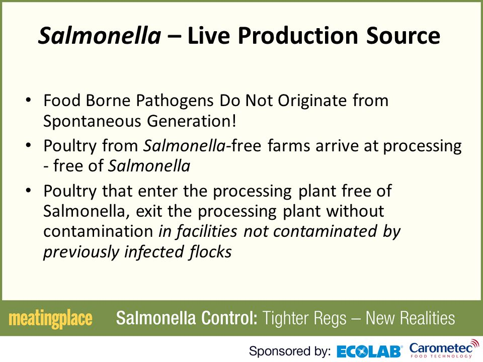 Salmonella – Live Production Source Food Borne Pathogens Do Not Originate from Spontaneous Generation.