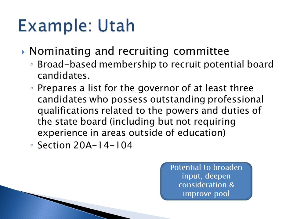Nominating and recruiting committee Broad-based membership to recruit potential board candidates.