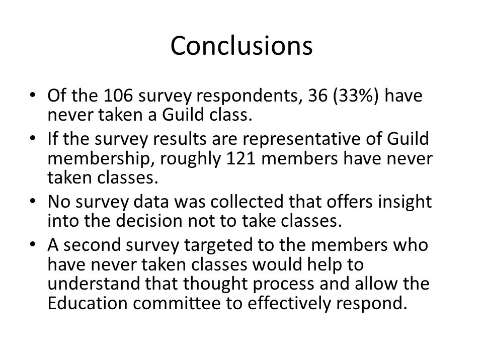 Conclusions Of the 106 survey respondents, 36 (33%) have never taken a Guild class.