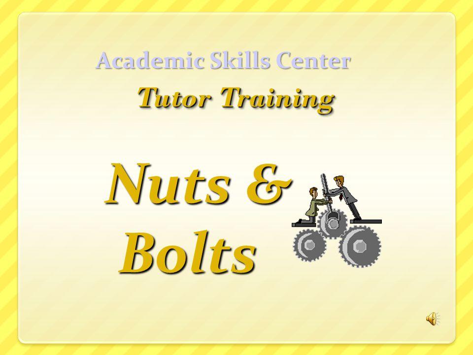 Academic Skills Center Nuts & Bolts Bolts