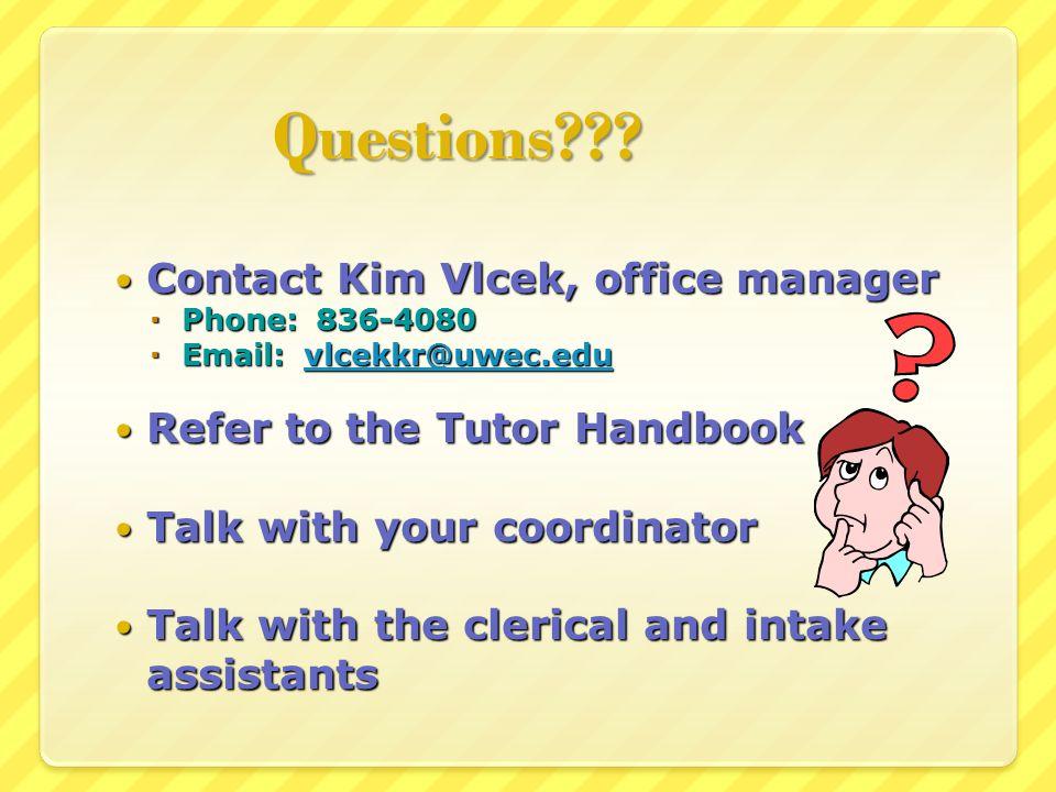 Questions??? Contact Kim Vlcek, office manager Contact Kim Vlcek, office manager Phone: 836-4080 Phone: 836-4080 Email: vlcekkr@uwec.edu Email: vlcekk