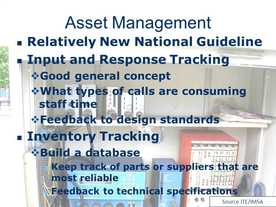Asset Management Relatively New National Guideline Input and Response Tracking Good general concept What types of calls are consuming staff time Feedb