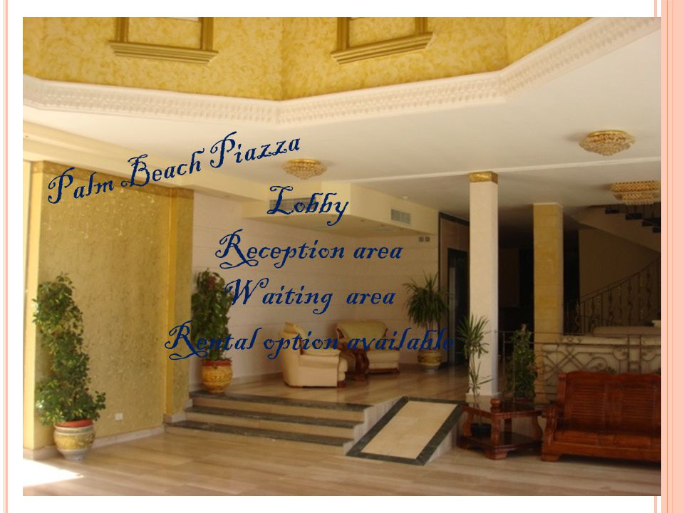 Palm Beach Piazza Lobby Reception area Waiting area Rental option available