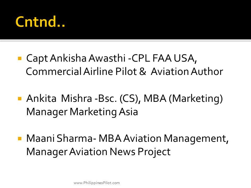Capt Ankisha Awasthi -CPL FAA USA, Commercial Airline Pilot & Aviation Author Ankita Mishra -Bsc. (CS), MBA (Marketing) Manager Marketing Asia Maani S