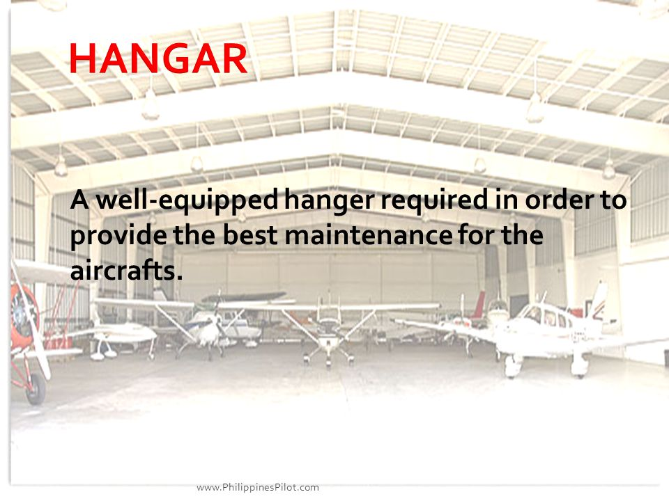 A well-equipped hanger required in order to provide the best maintenance for the aircrafts. www.PhilippinesPilot.com