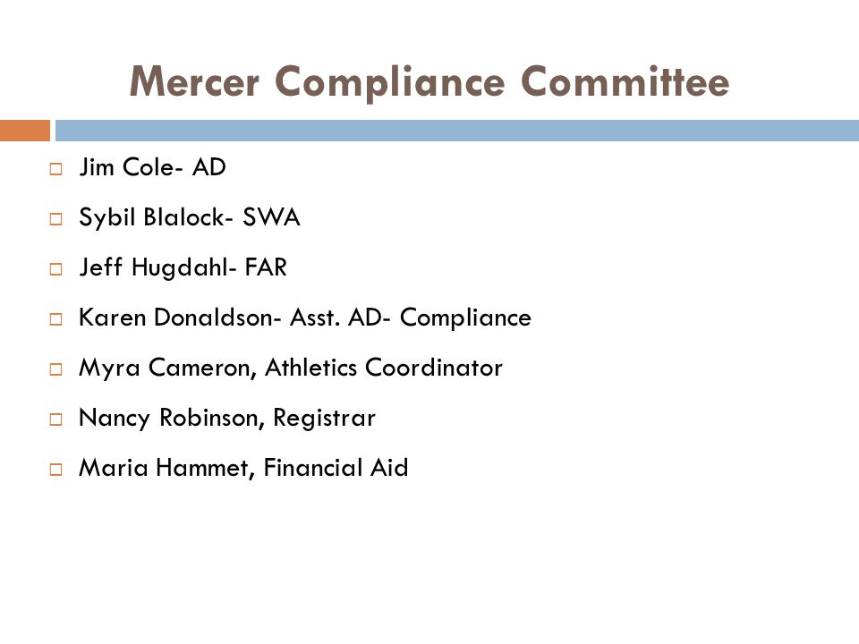 Mercer Compliance Committee Jim Cole- AD Sybil Blalock- SWA Jeff Hugdahl- FAR Karen Donaldson- Asst.