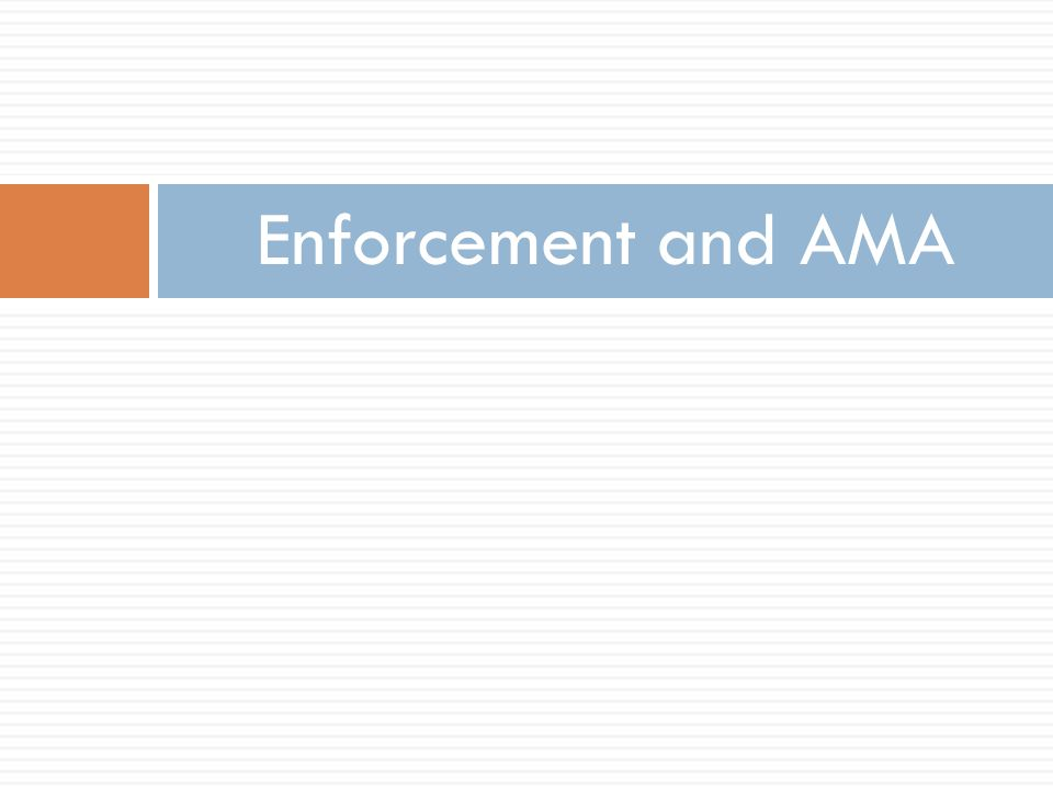 Enforcement and AMA