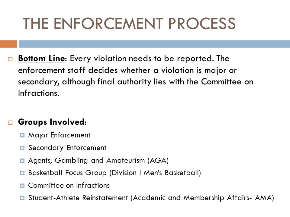 THE ENFORCEMENT PROCESS Bottom Line: Every violation needs to be reported.