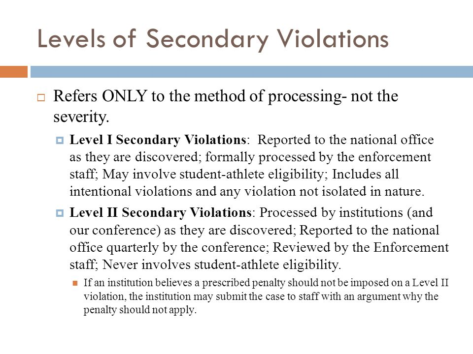 Levels of Secondary Violations Refers ONLY to the method of processing- not the severity.