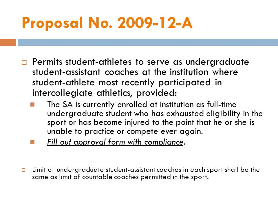 Proposal No. 2009-12-A Permits student-athletes to serve as undergraduate student-assistant coaches at the institution where student-athlete most rece