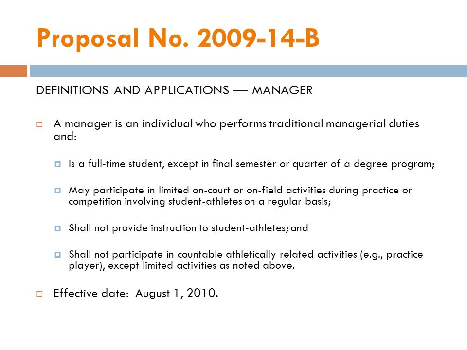 Proposal No. 2009-14-B DEFINITIONS AND APPLICATIONS MANAGER A manager is an individual who performs traditional managerial duties and: Is a full-time