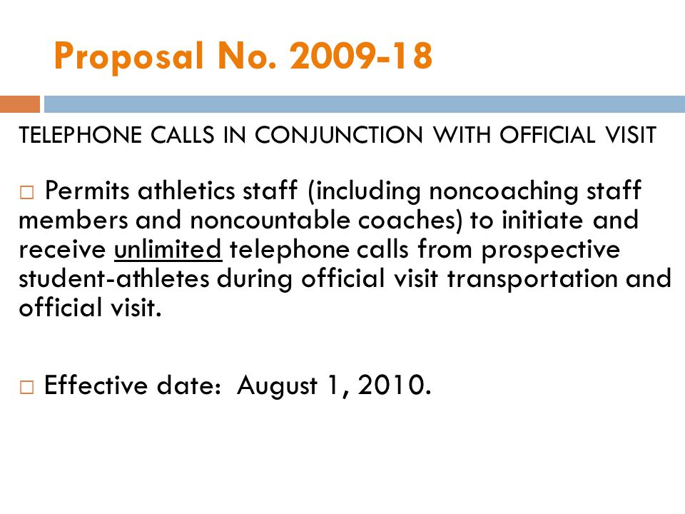 Proposal No. 2009-18 TELEPHONE CALLS IN CONJUNCTION WITH OFFICIAL VISIT Permits athletics staff (including noncoaching staff members and noncountable