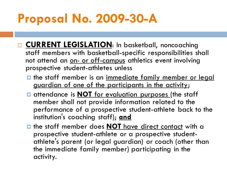 Proposal No. 2009-30-A CURRENT LEGISLATION : In basketball, noncoaching staff members with basketball-specific responsibilities shall not attend an on