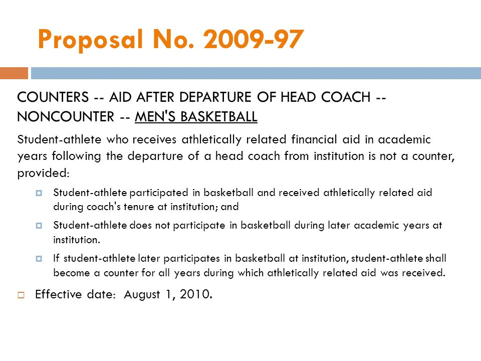 Proposal No. 2009-97 COUNTERS -- AID AFTER DEPARTURE OF HEAD COACH -- NONCOUNTER -- MEN'S BASKETBALL Student-athlete who receives athletically related