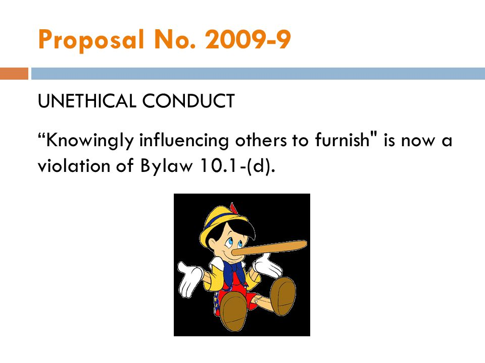 Proposal No. 2009-9 UNETHICAL CONDUCT Knowingly influencing others to furnish