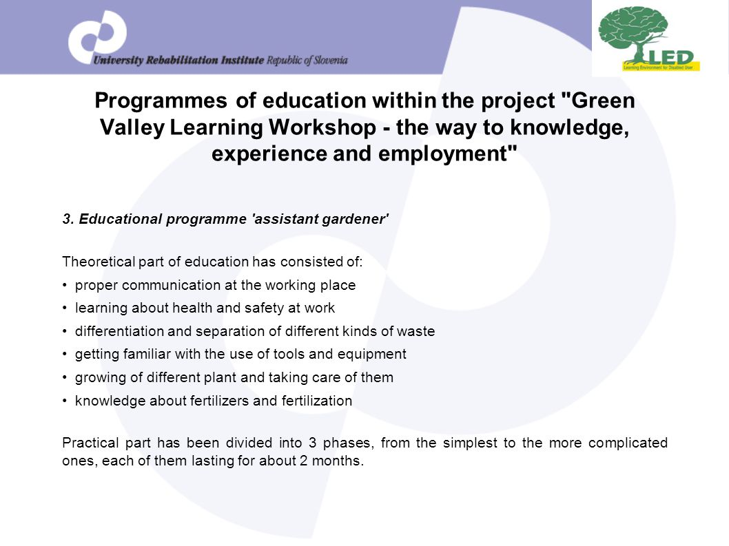 Programmes of education within the project Green Valley Learning Workshop - the way to knowledge, experience and employment 3.