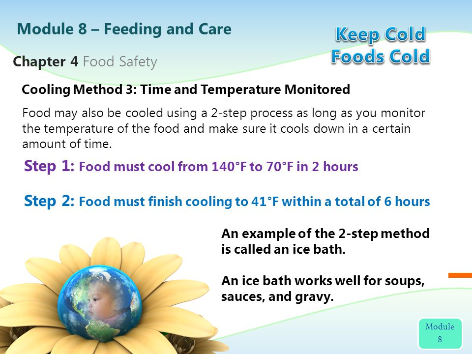 Food may also be cooled using a 2-step process as long as you monitor the temperature of the food and make sure it cools down in a certain amount of time.