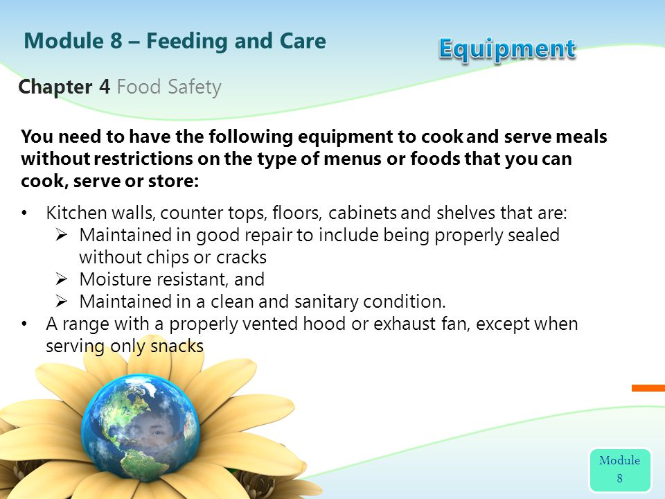 You need to have the following equipment to cook and serve meals without restrictions on the type of menus or foods that you can cook, serve or store: