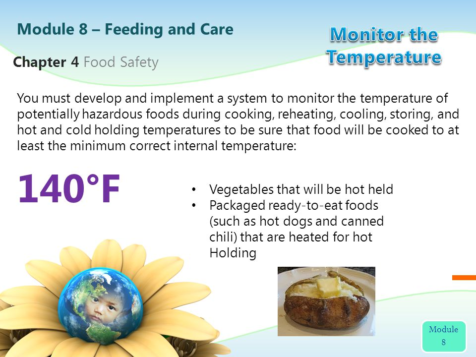 You must develop and implement a system to monitor the temperature of potentially hazardous foods during cooking, reheating, cooling, storing, and hot