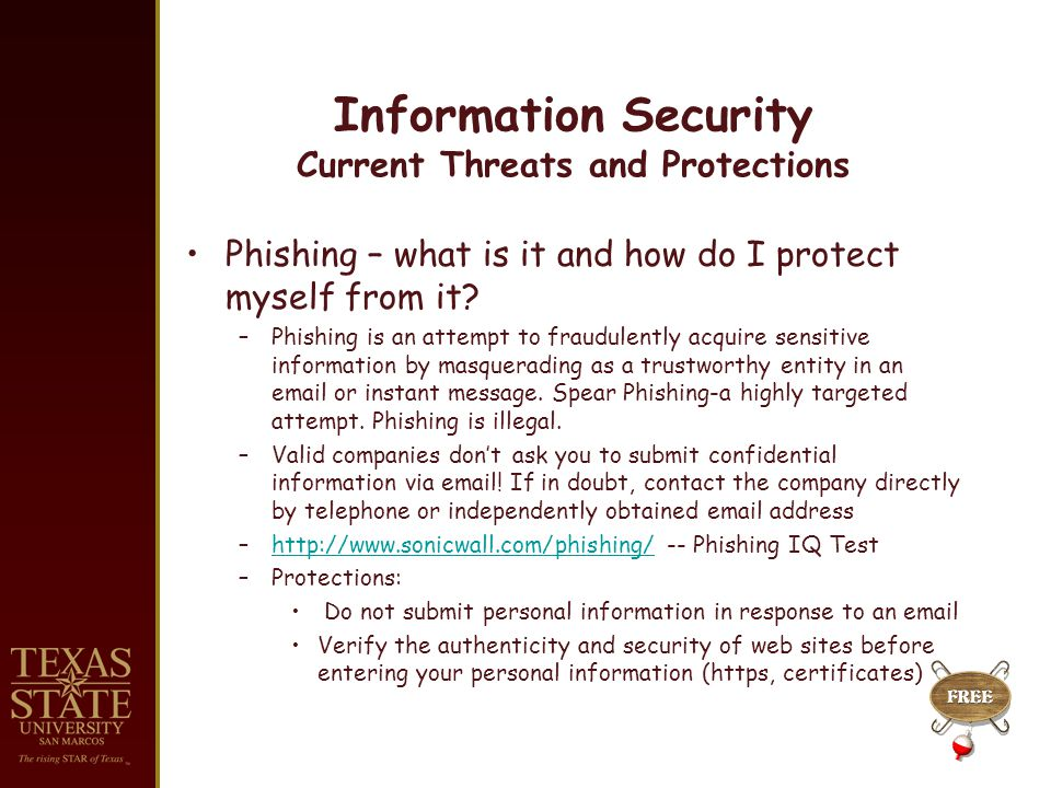 Information Security Current Threats and Protections Phishing – what is it and how do I protect myself from it.