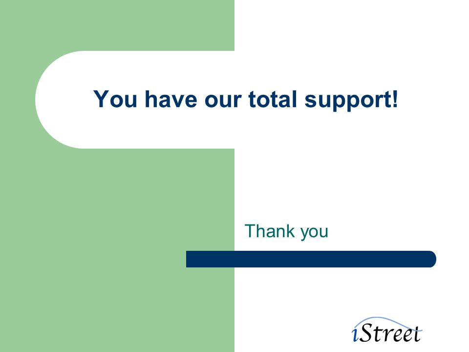 You have our total support! Thank you