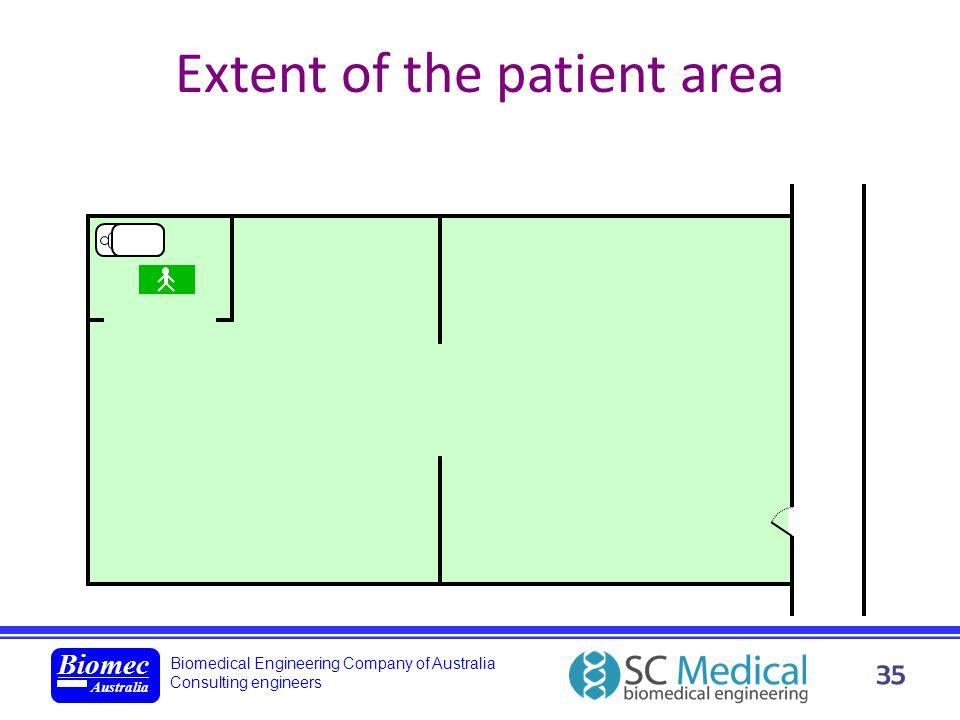 Biomedical Engineering Company of Australia Consulting engineers Biomec Australia 35 Extent of the patient area