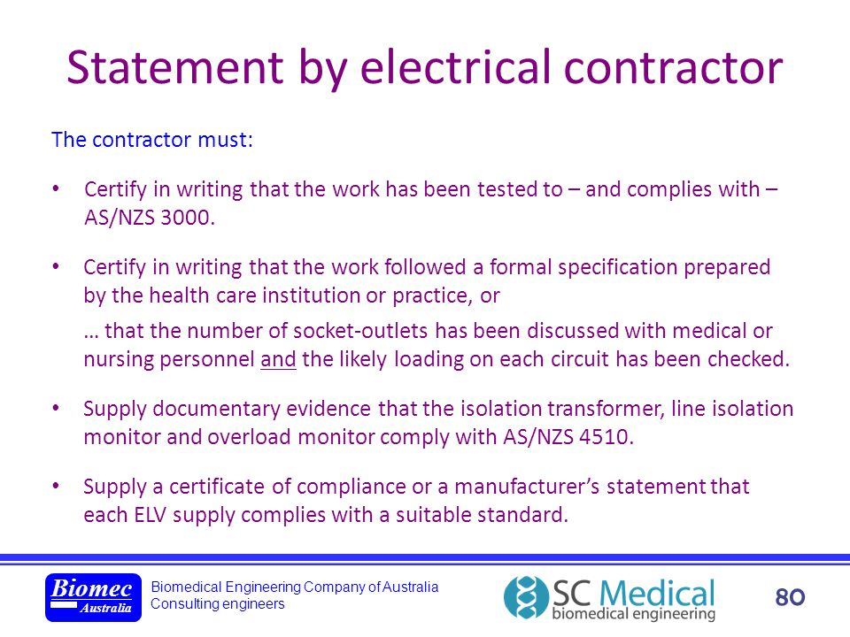 Biomedical Engineering Company of Australia Consulting engineers Biomec Australia 80 Statement by electrical contractor The contractor must: Certify i