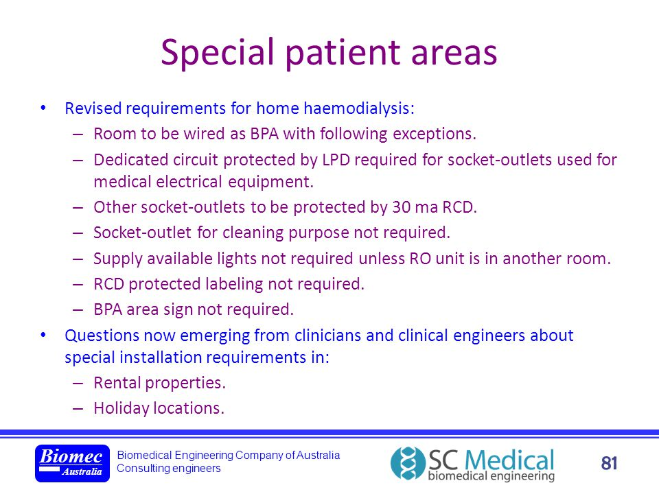 Biomedical Engineering Company of Australia Consulting engineers Biomec Australia 81 Special patient areas Revised requirements for home haemodialysis